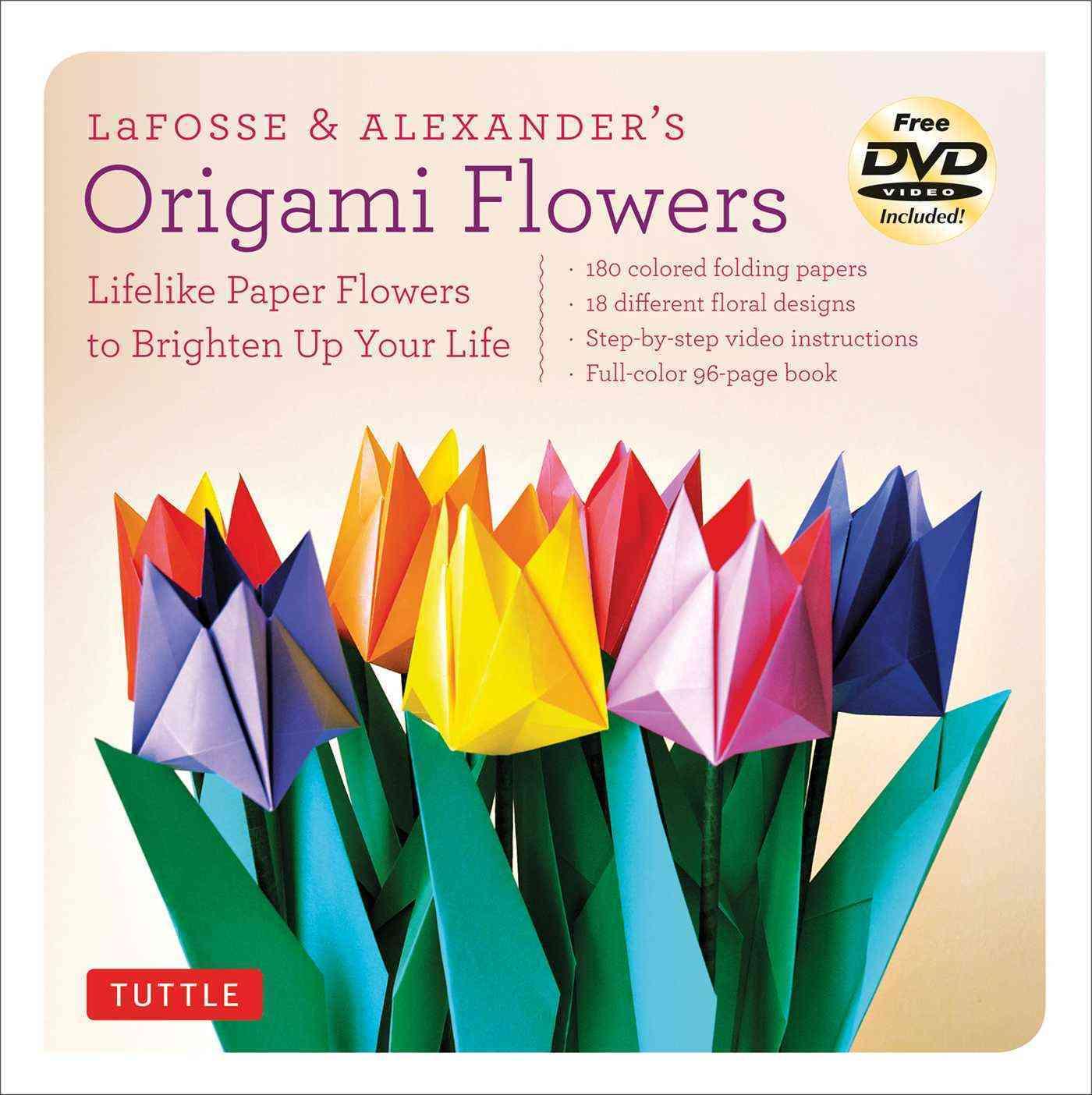Lafosse & Alexander's Origami Flowers Kit By LaFosse, Michael G./ Alexander, Richard L.