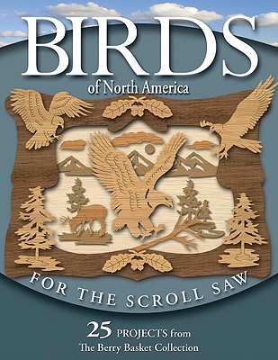 Birds of North America for the Scroll Saw By Longabaugh, Rick/ Longabaugh, Karen